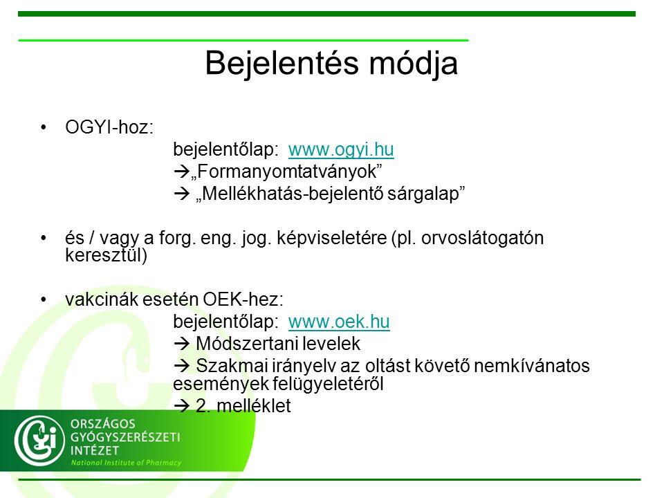 """Bejelentés módja OGYI-hoz: bejelentőlap: www.ogyi.huwww.ogyi.hu  """"Formanyomtatványok  """"Mellékhatás-bejelentő sárgalap és / vagy a forg."""