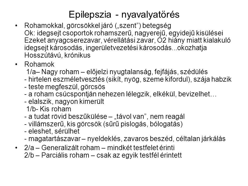"""Epilepszia Hajlam örökölhető, de kell valamilyen kiváltó tényező - terhesség alatti hatás (rubeola, alkohol, kromoszóma hiba,o2 hiány) - szüléskor – o2hiáy, agyvérzés - agyvelő-, agyhártyagyulladás - agydaganat, agysérülés Kiválthatja – időváltozás, megerőltetés, alkohol, villogás """"Kezelés – lefektetni, minden veszélyforrástól távol, oldalra fordítani, hagyni aludni, orvost hívni Élettani folyamat – Az agyban bizonyos neuroncsoportok kiszabadulnak a gátlás alól."""