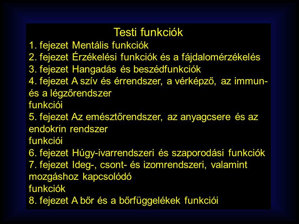 Testi funkciók 1.fejezet Mentális funkciók 2.