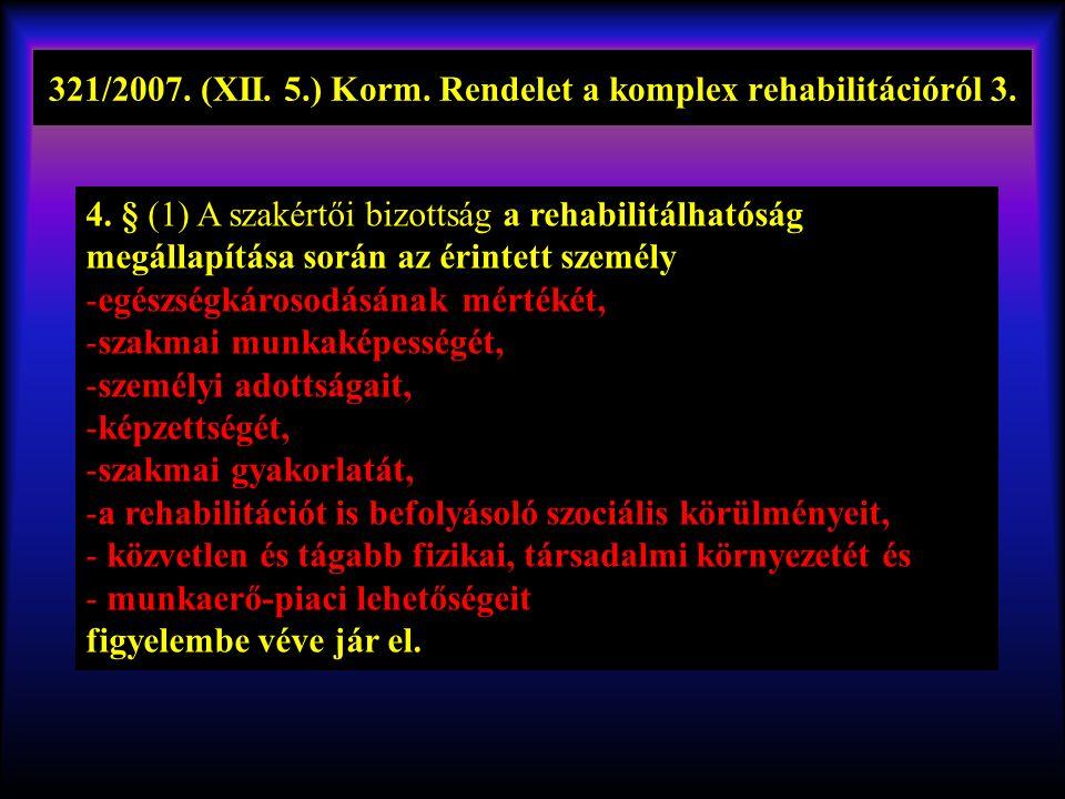 321/2007.(XII. 5.) Korm. Rendelet a komplex rehabilitációról 3.