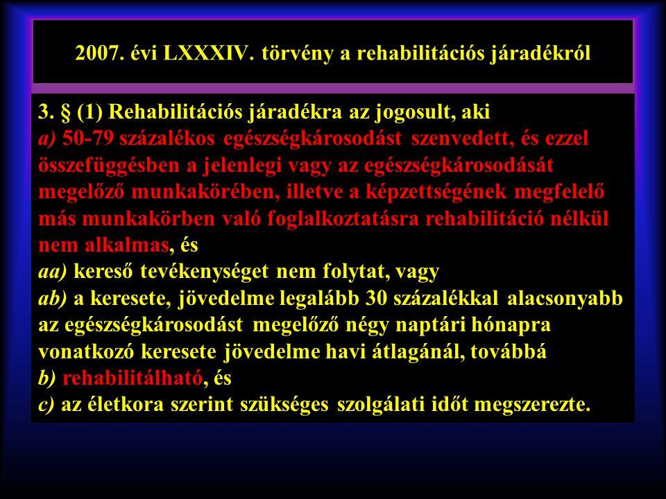 2007. évi LXXXIV. törvény a rehabilitációs járadékról 3.