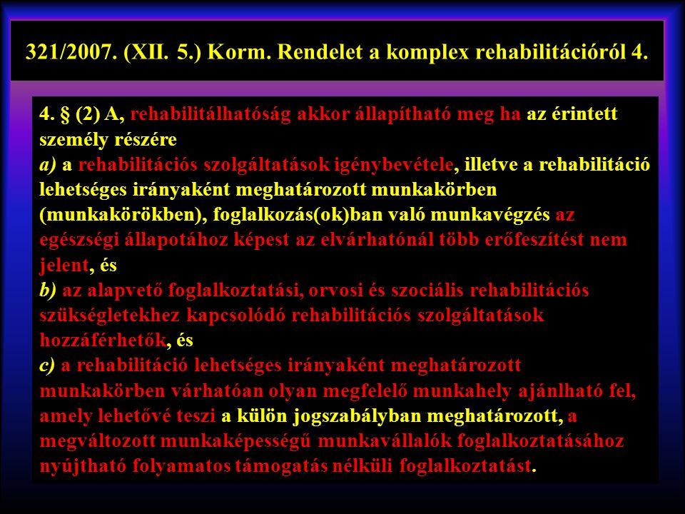321/2007.(XII. 5.) Korm. Rendelet a komplex rehabilitációról 4.
