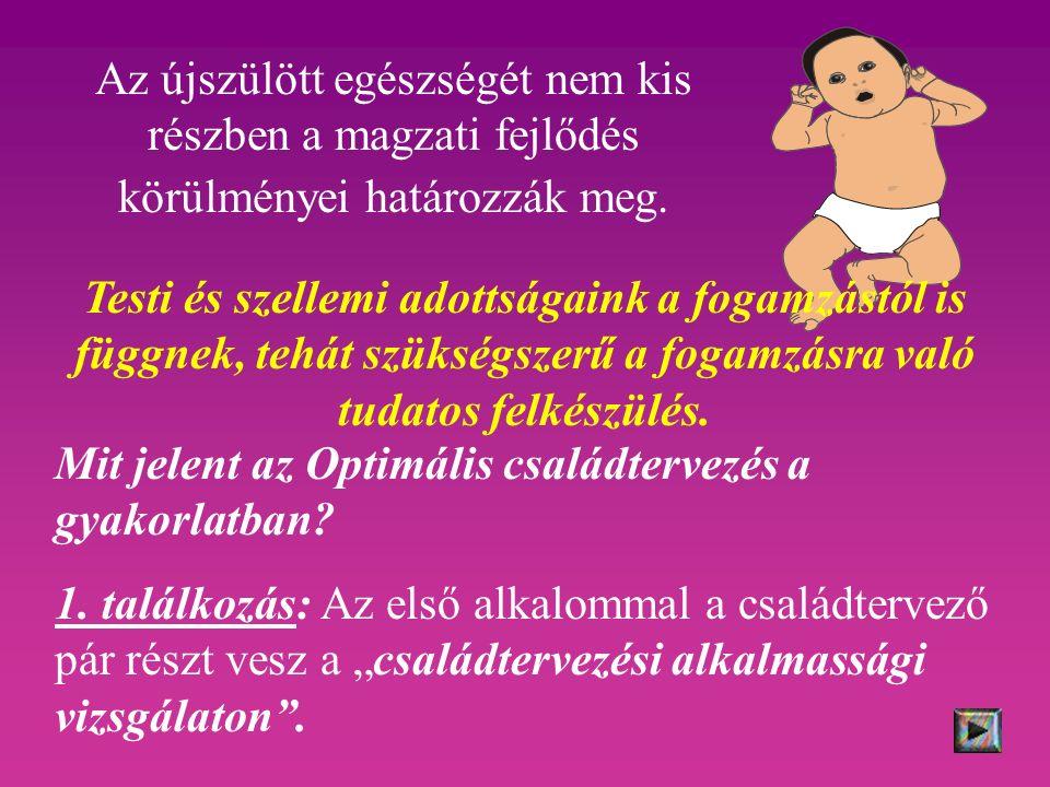 Az újszülött egészségét nem kis részben a magzati fejlődés körülményei határozzák meg.