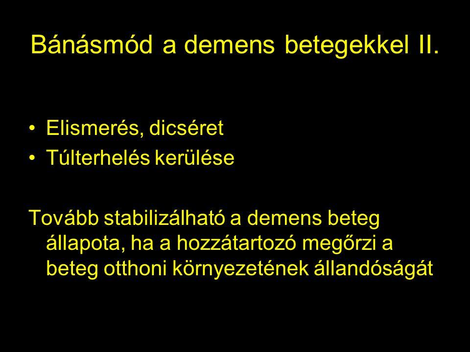 Bánásmód a demens betegekkel II.
