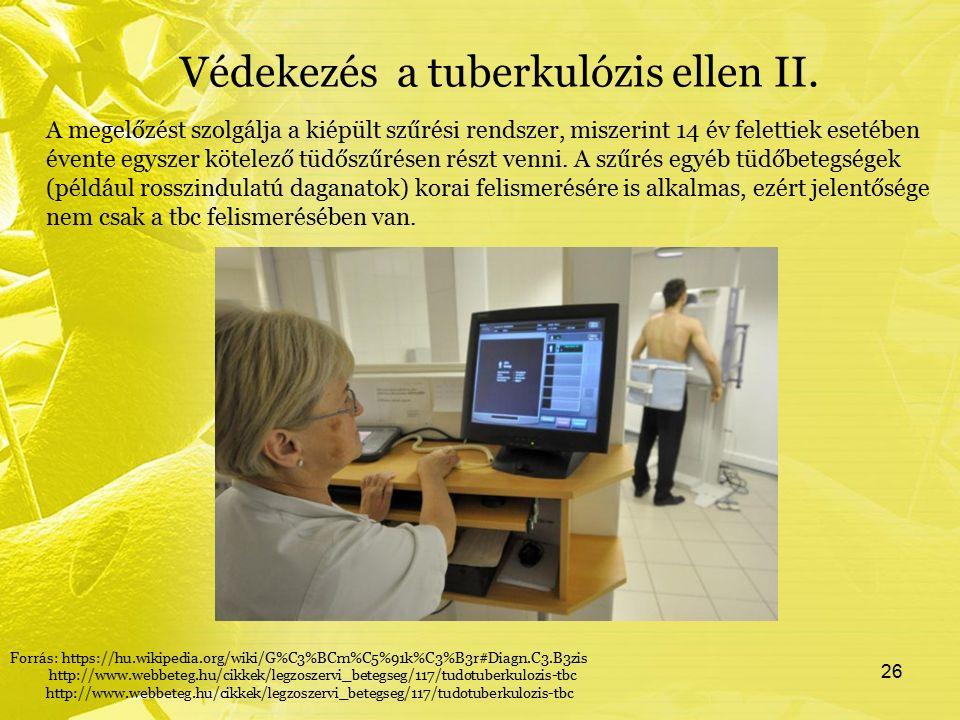 Védekezés a tuberkulózis ellen II. A megelőzést szolgálja a kiépült szűrési rendszer, miszerint 14 év felettiek esetében évente egyszer kötelező tüdős