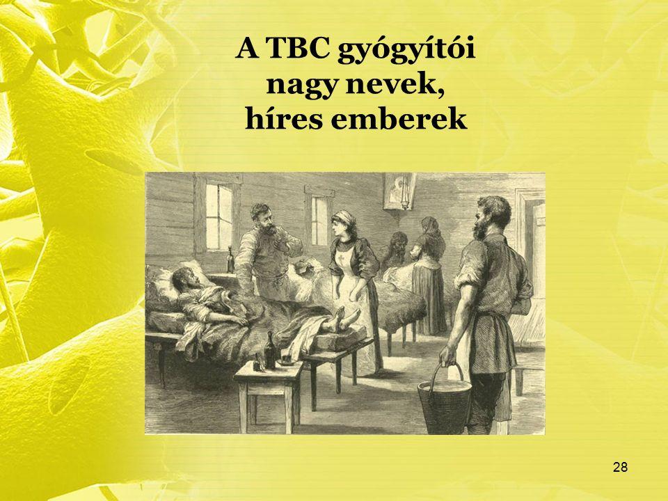 A TBC gyógyítói nagy nevek, híres emberek 28