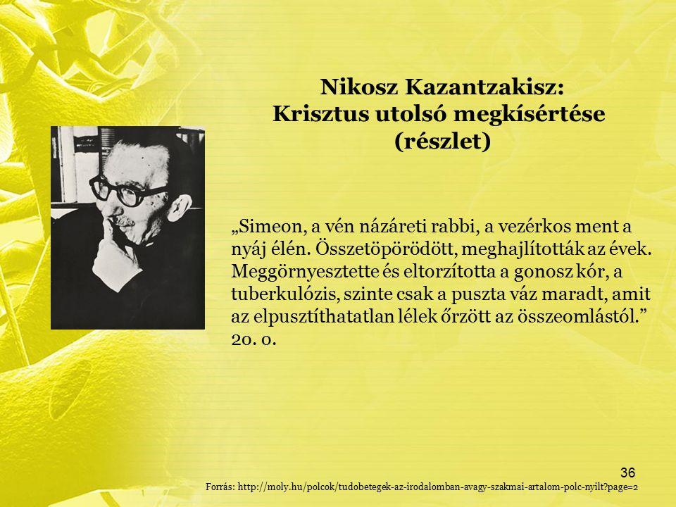 """Nikosz Kazantzakisz: Krisztus utolsó megkísértése (részlet) """"Simeon, a vén názáreti rabbi, a vezérkos ment a nyáj élén."""