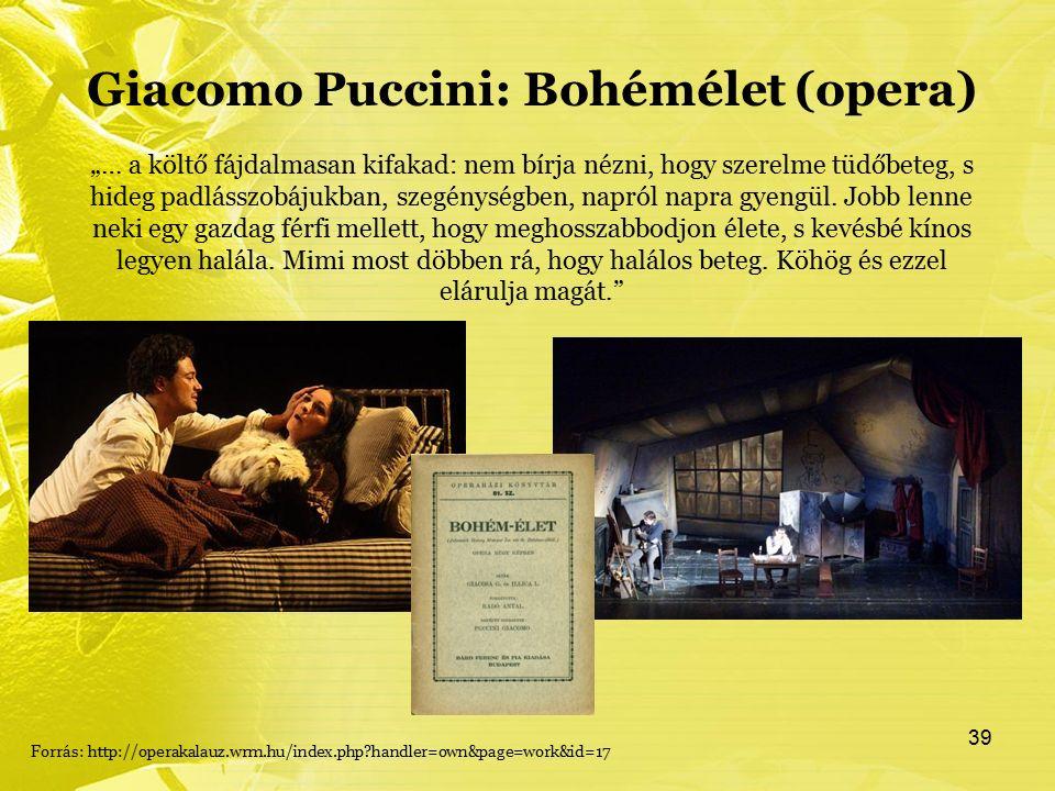 """Giacomo Puccini: Bohémélet (opera) """"… a költő fájdalmasan kifakad: nem bírja nézni, hogy szerelme tüdőbeteg, s hideg padlásszobájukban, szegénységben,"""