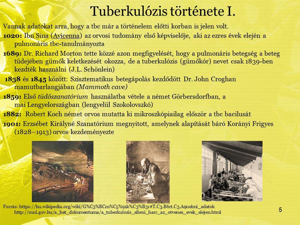 Tuberkulózis története I. Vannak adatokat arra, hogy a tbc már a történelem előtti korban is jelen volt. 1020: Ibn Sina (Avicenna) az orvosi tudomány