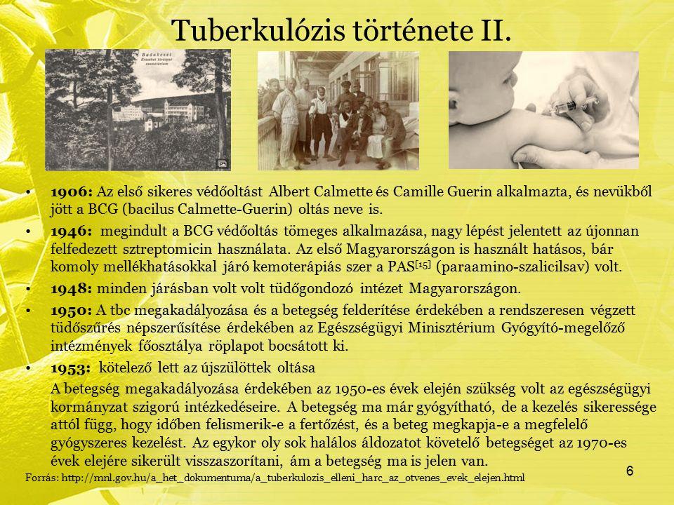 Tuberkulózis története II. 1906: Az első sikeres védőoltást Albert Calmette és Camille Guerin alkalmazta, és nevükből jött a BCG (bacilus Calmette-Gue