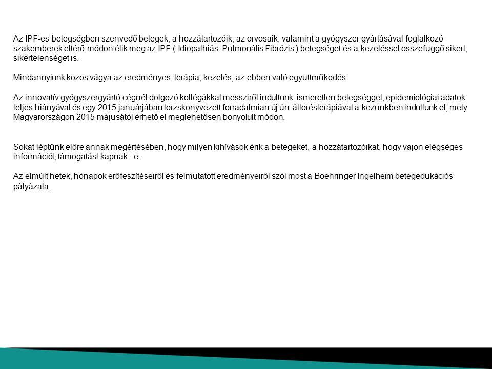 """IPF: AZ ISMERETLEN BETEGSÉGBEN """"SENYVEDŐ"""" BETEGEK SZAKMAI INFORMÁLÁSA Boehringer –Ingelheim RCV Magyarországi Fióktelep"""