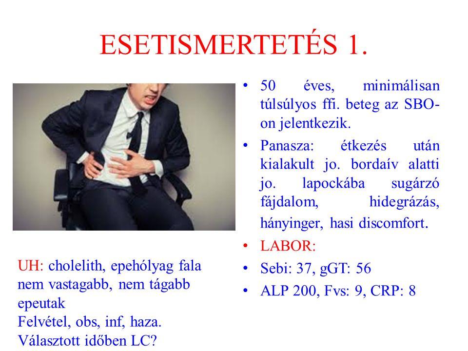 Acut cholecystitis kezelése  Supportive care: infúzió, bél nyugalomba helyezése, koplalás, spazmolyticum  AB:  Műtét a definitív megoldás