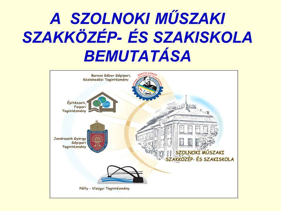 A SZOLNOKI MŰSZAKI SZAKKÖZÉP- ÉS SZAKISKOLA 2008.július 1.