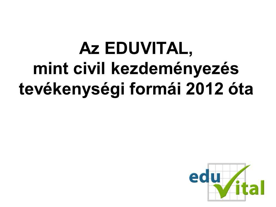 Az EDUVITAL, mint civil kezdeményezés tevékenységi formái 2012 óta