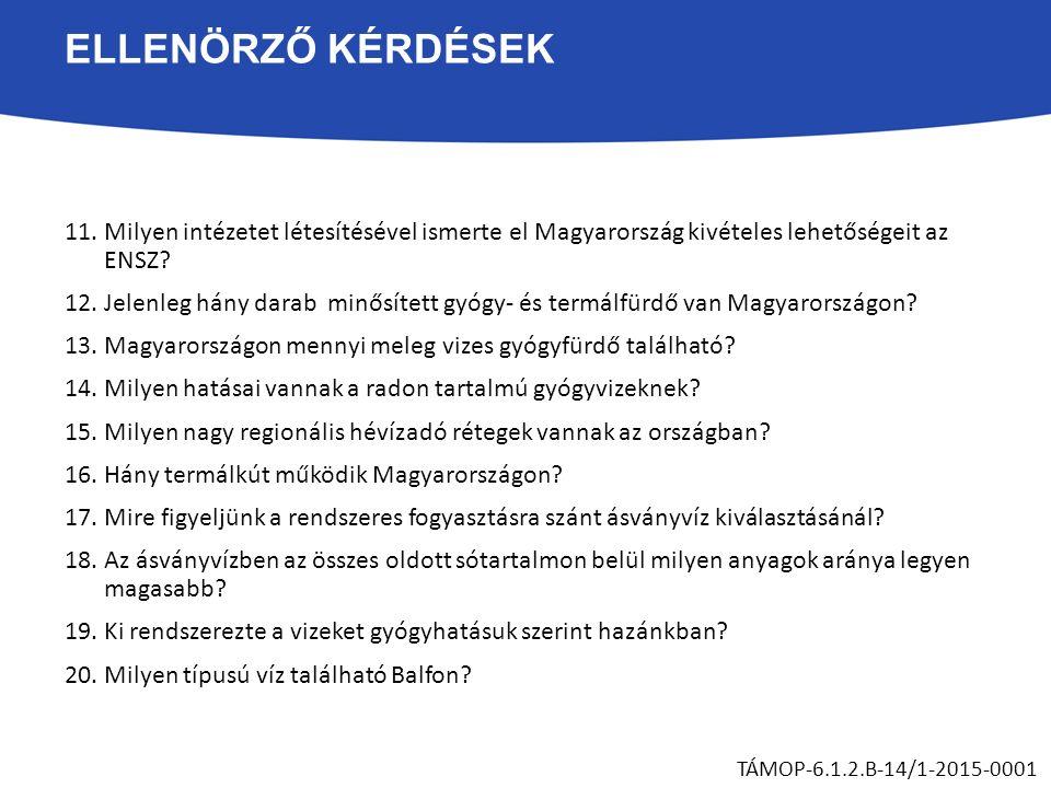 ELLENÖRZŐ KÉRDÉSEK 11.Milyen intézetet létesítésével ismerte el Magyarország kivételes lehetőségeit az ENSZ.