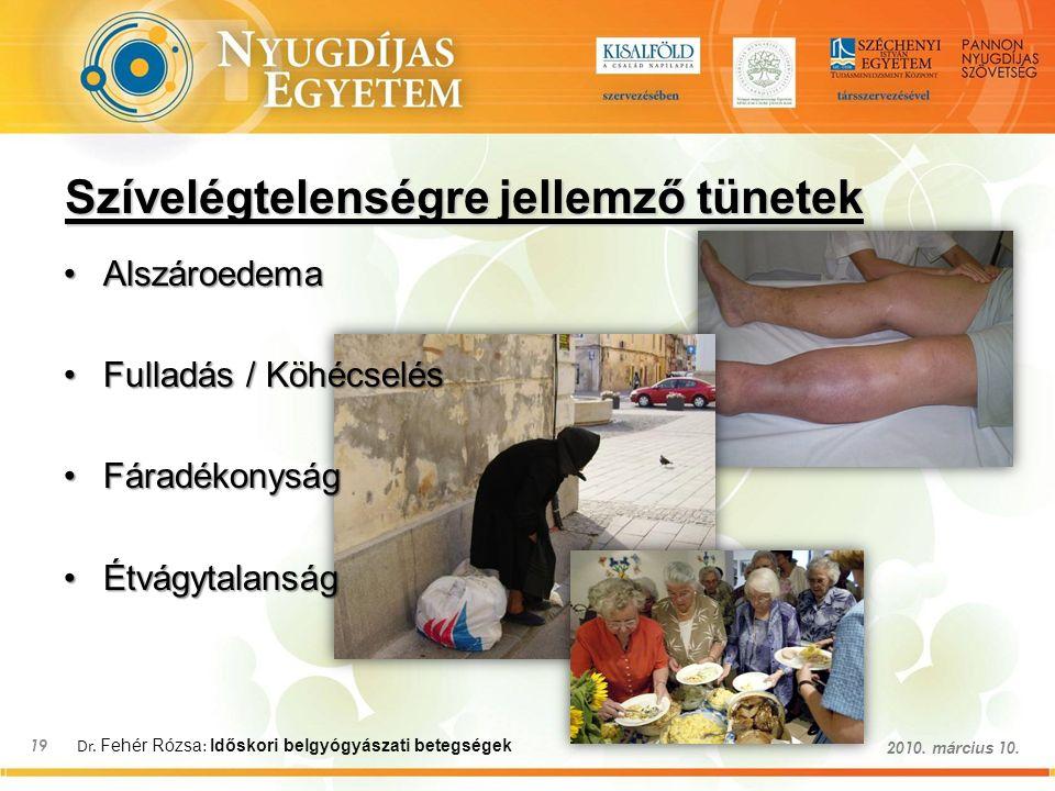 Dr. Fehér Rózsa : Időskori belgyógyászati betegségek 19 2010.