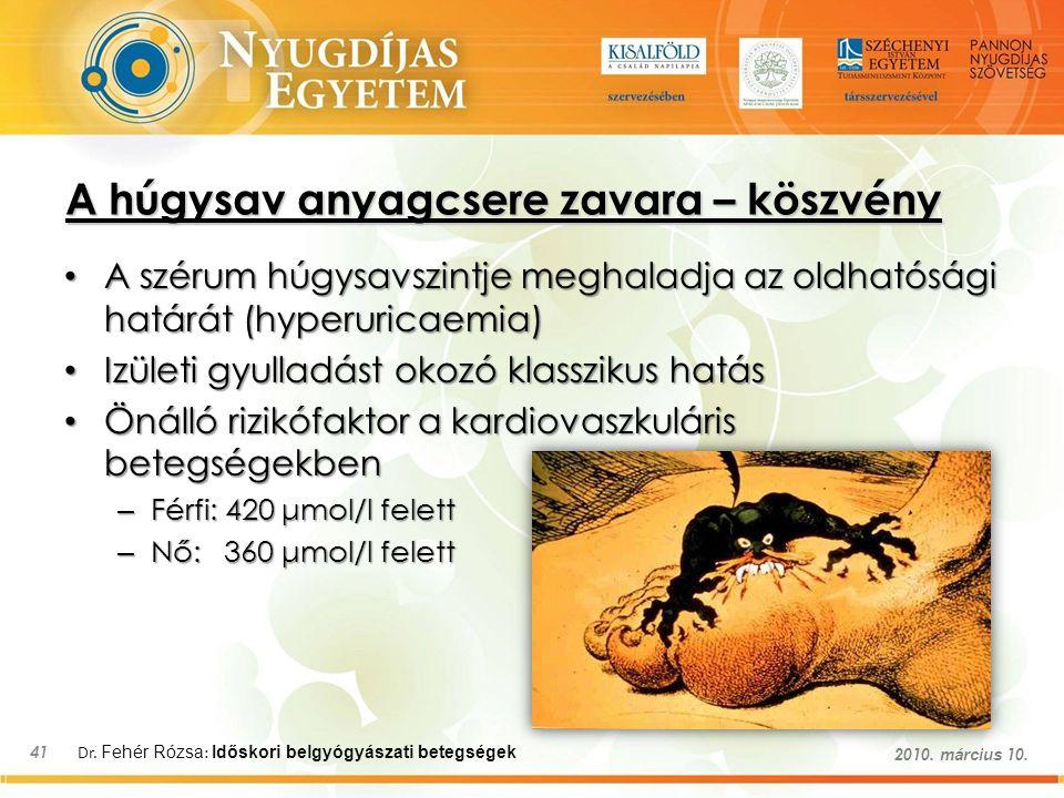 Dr. Fehér Rózsa : Időskori belgyógyászati betegségek 41 2010.