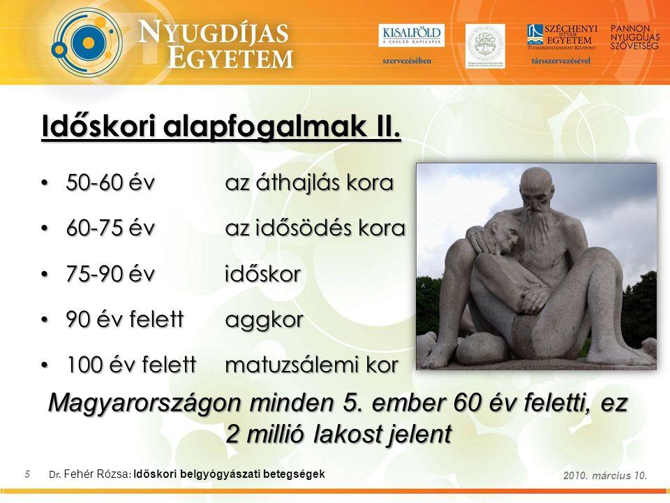 Dr.Fehér Rózsa : Időskori belgyógyászati betegségek 16 2010.