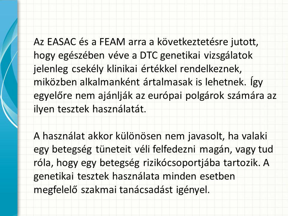 Az EASAC és a FEAM arra a következtetésre jutott, hogy egészében véve a DTC genetikai vizsgálatok jelenleg csekély klinikai értékkel rendelkeznek, miközben alkalmanként ártalmasak is lehetnek.