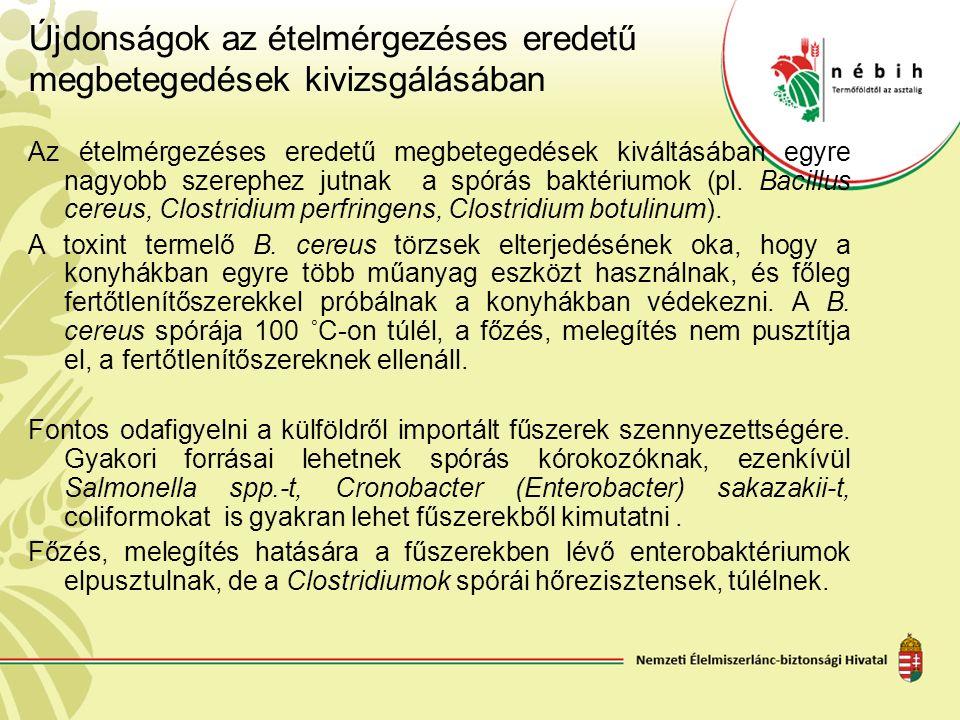 Az ételmérgezéses eredetű megbetegedések kiváltásában egyre nagyobb szerephez jutnak a spórás baktériumok (pl. Bacillus cereus, Clostridium perfringen