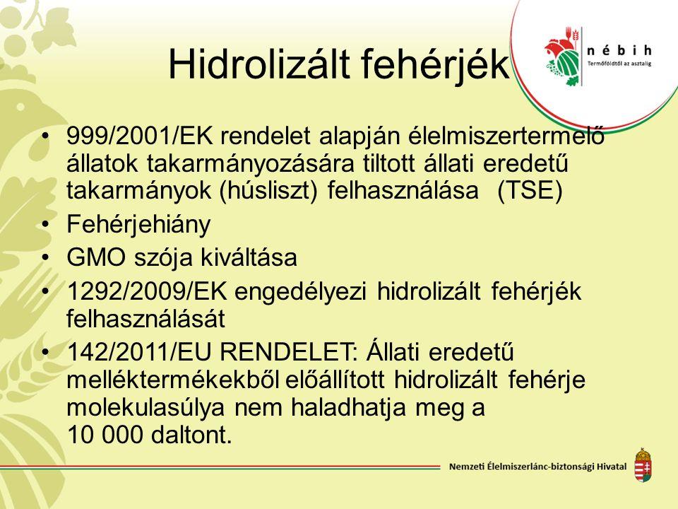 Hidrolizált fehérjék 999/2001/EK rendelet alapján élelmiszertermelő állatok takarmányozására tiltott állati eredetű takarmányok (húsliszt) felhasználá