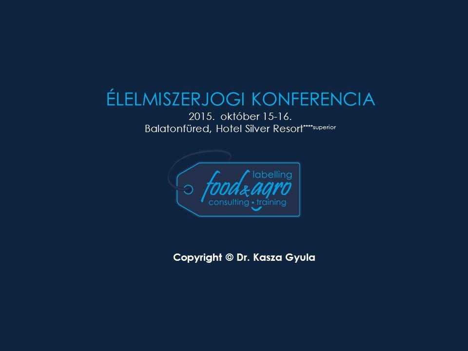 ÉLELMISZERJOGI KONFERENCIA 2015. október 15-16.