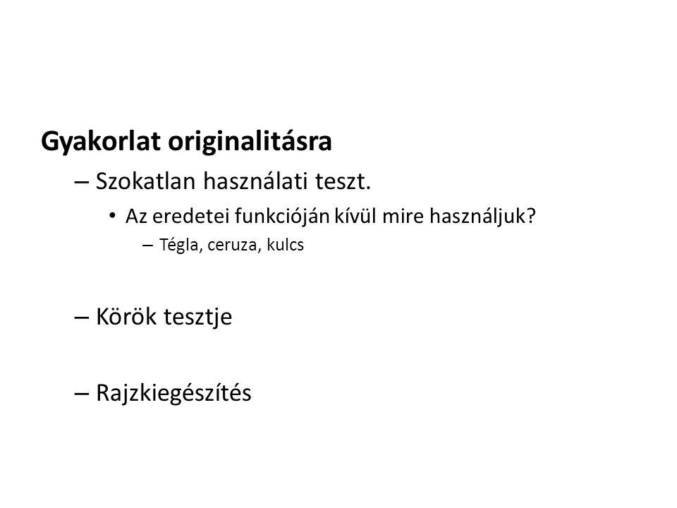 Gyakorlat originalitásra – Szokatlan használati teszt.
