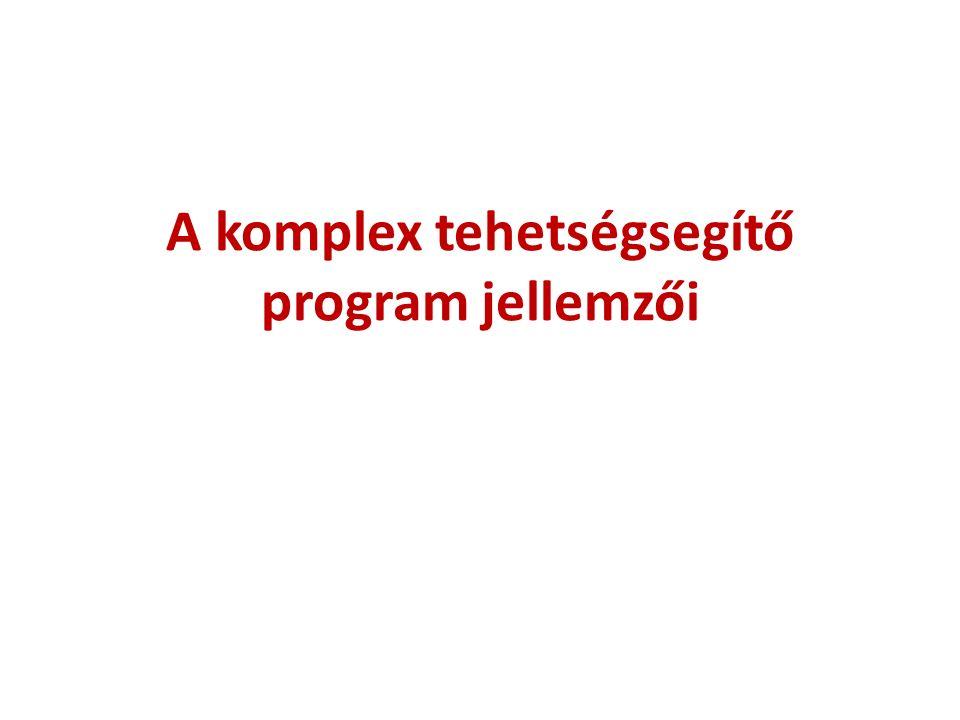 A komplex tehetségsegítő program jellemzői