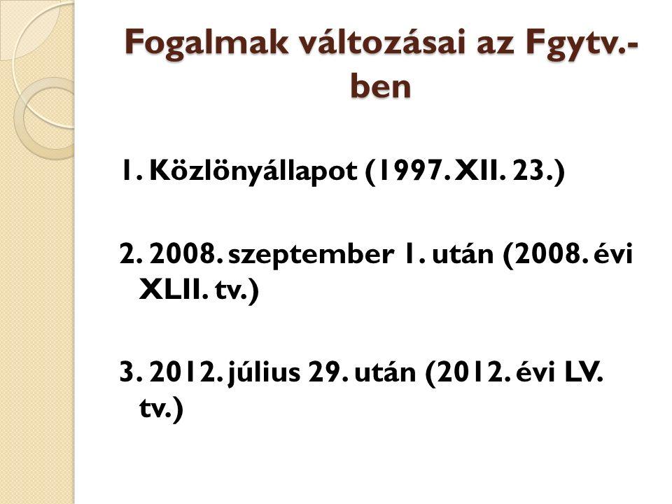 Fogalmak változásai az Fgytv.- ben 1. Közlönyállapot (1997.