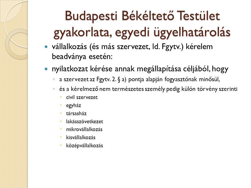 Budapesti Békéltető Testület gyakorlata, egyedi ügyelhatárolás vállalkozás (és más szervezet, ld.