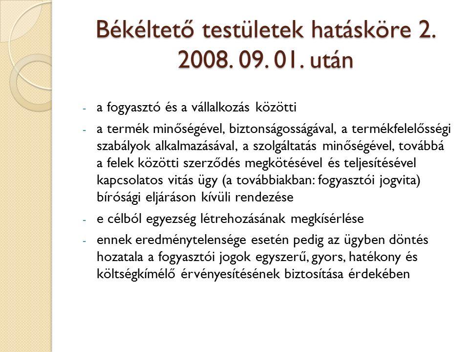 Békéltető testületek hatásköre 2. 2008. 09. 01.