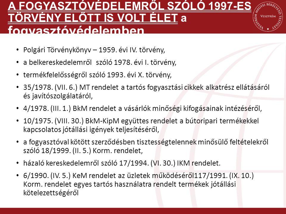 Polgári Törvénykönyv – 1959. évi IV. törvény, a belkereskedelemről szóló 1978. évi I. törvény, termékfelelősségről szóló 1993. évi X. törvény, 35/1978
