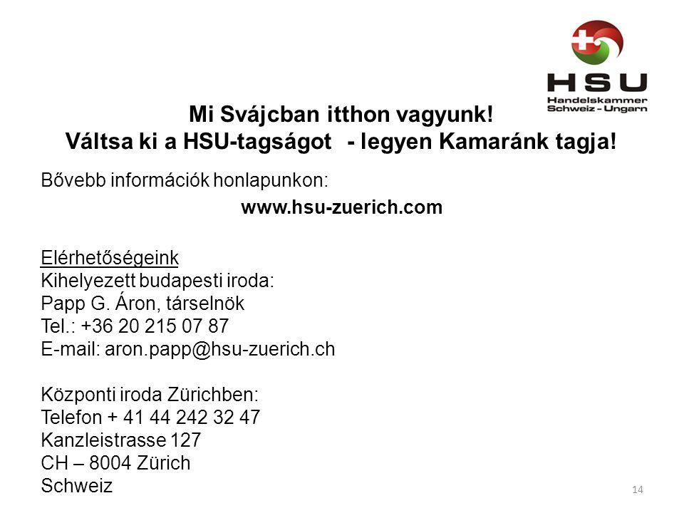 Mi Svájcban itthon vagyunk. Váltsa ki a HSU-tagságot - legyen Kamaránk tagja.