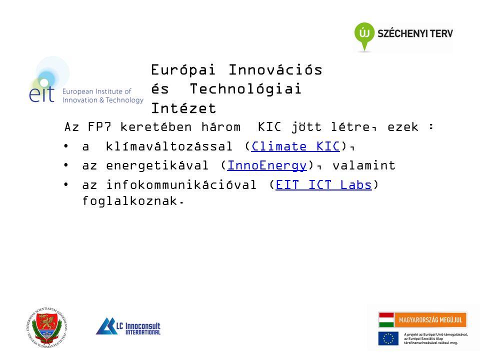 Az FP7 keretében három KIC jött létre, ezek : a klímaváltozással (Climate KIC),Climate KIC az energetikával (InnoEnergy), valamintInnoEnergy az infoko
