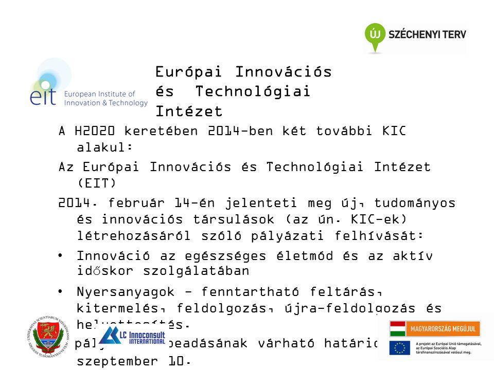 A H2020 keretében 2014-ben két további KIC alakul: Az Európai Innovációs és Technológiai Intézet (EIT) 2014.
