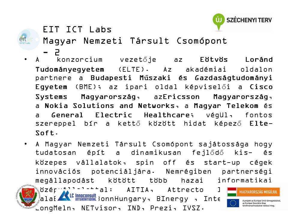 EIT ICT Labs Magyar Nemzeti Társult Csomópont - 2 A konzorcium vezetője az Eötvös Loránd Tudományegyetem (ELTE). Az akadémiai oldalon partnere a Budap