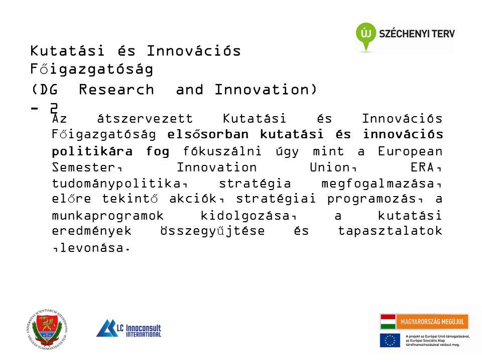 Az átszervezett Kutatási és Innovációs Főigazgatóság elsősorban kutatási és innovációs politikára fog fókuszálni úgy mint a European Semester, Innovat