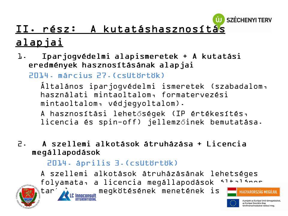 1. Iparjogvédelmi alapismeretek + A kutatási eredmények hasznosításának alapjai 2014. március 27.(csütörtök) Általános iparjogvédelmi ismeretek (szaba