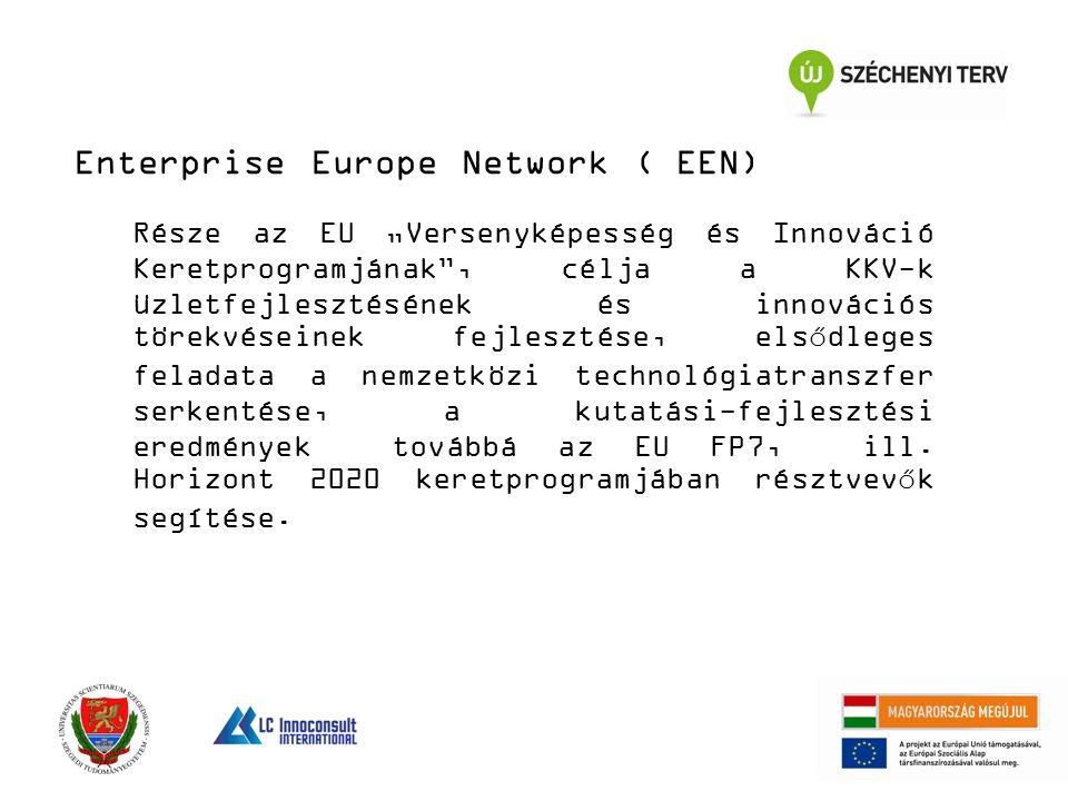 """Enterprise Europe Network ( EEN) Része az EU """"Versenyképesség és Innováció Keretprogramjának , célja a KKV-k üzletfejlesztésének és innovációs törekvéseinek fejlesztése, elsődleges feladata a nemzetközi technológiatranszfer serkentése, a kutatási-fejlesztési eredmények továbbá az EU FP7, ill."""