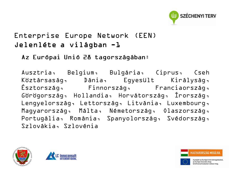 Enterprise Europe Network (EEN) Jelenléte a világban -1 Az Európai Unió 28 tagországában: Ausztria, Belgium, Bulgária, Ciprus, Cseh Köztársaság, Dánia, Egyesült Királyság, Észtország, Finnország, Franciaország, Görögország, Hollandia, Horvátország, Írország, Lengyelország, Lettország, Litvánia, Luxembourg, Magyarország, Málta, Németország, Olaszország, Portugália, Románia, Spanyolország, Svédország, Szlovákia, Szlovénia