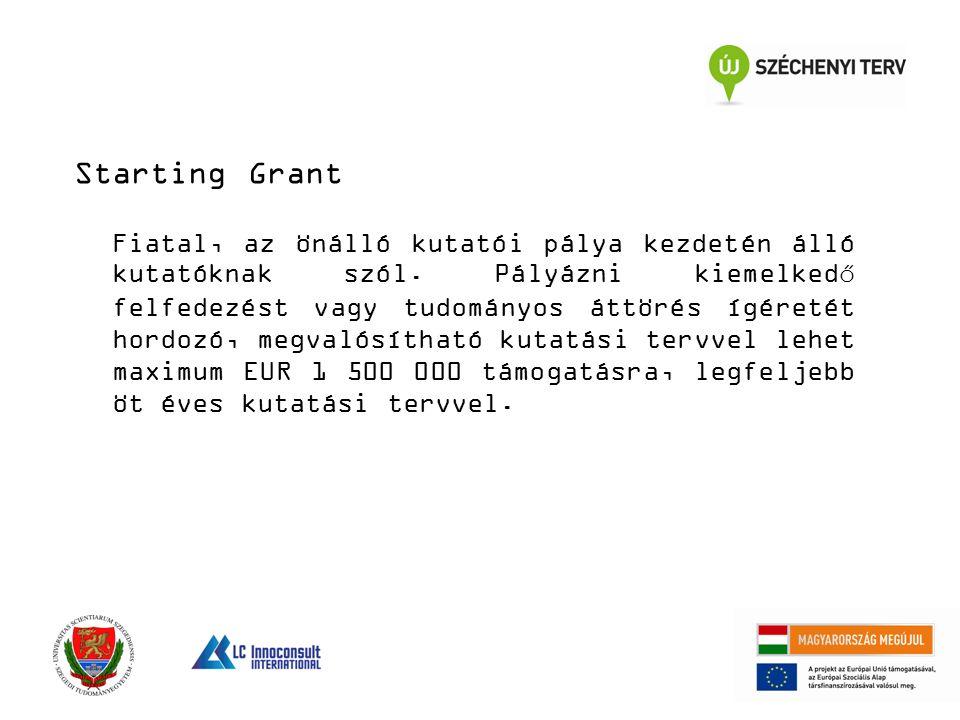 Starting Grant Fiatal, az önálló kutatói pálya kezdetén álló kutatóknak szól. Pályázni kiemelkedő felfedezést vagy tudományos áttörés ígéretét hordozó