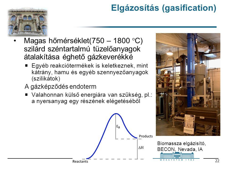 22 Elgázosítás (gasification) Magas hőmérséklet(750 – 1800  C) szilárd széntartalmú tüzelőanyagok átalakítása éghető gázkeverékké  Egyéb reakciótermékek is keletkeznek, mint kátrány, hamu és egyéb szennyezőanyagok (szilikátok) A gázképződés endoterm  Valahonnan külső energiára van szűkség, pl.: a nyersanyag egy részének elégetéséből Biomassza elgázisító, BECON, Nevada, IA