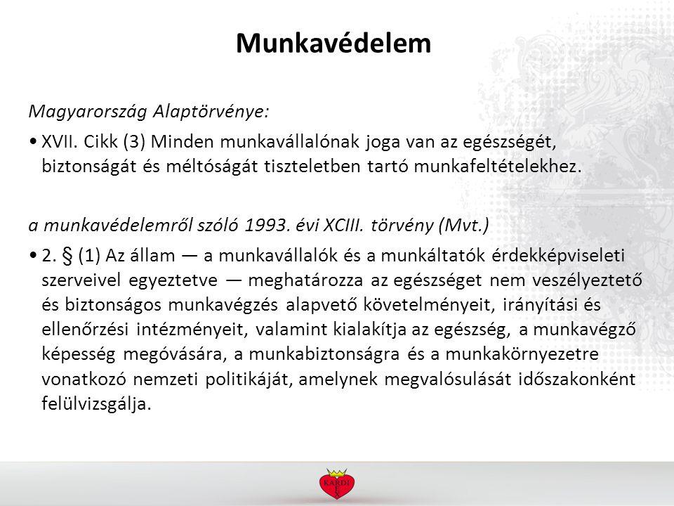 Munkavédelem Magyarország Alaptörvénye: XVII.
