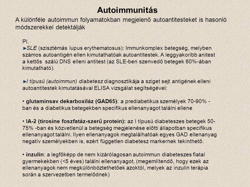 Autoimmunitás A különféle autoimmun folyamatokban megjelenő autoantitesteket is hasonló módszerekkel detektálják Pl.