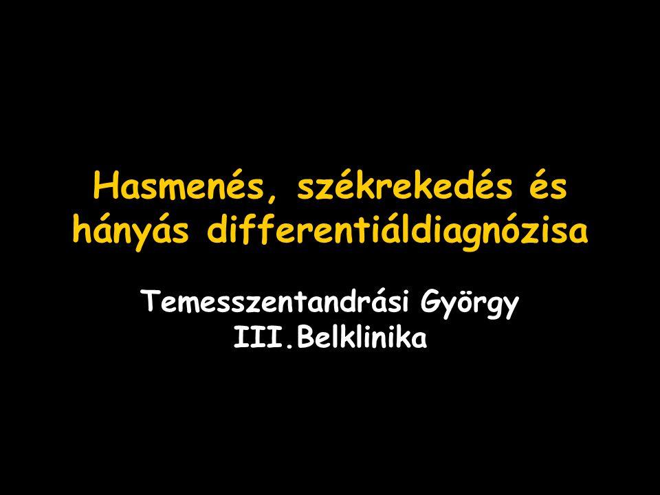 Hasmenés, székrekedés és hányás differentiáldiagnózisa Temesszentandrási György III.Belklinika