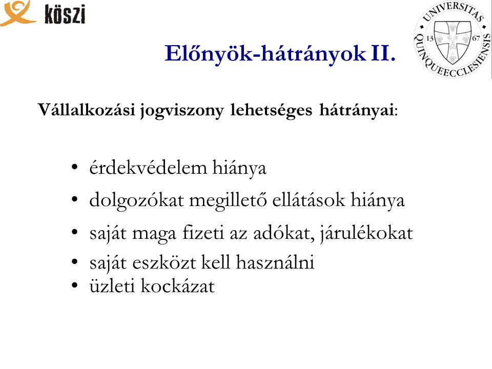 Előnyök-hátrányok II.