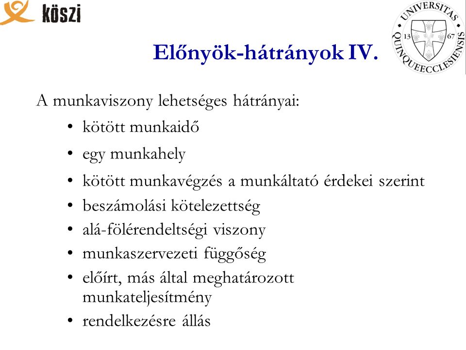 Előnyök-hátrányok IV.