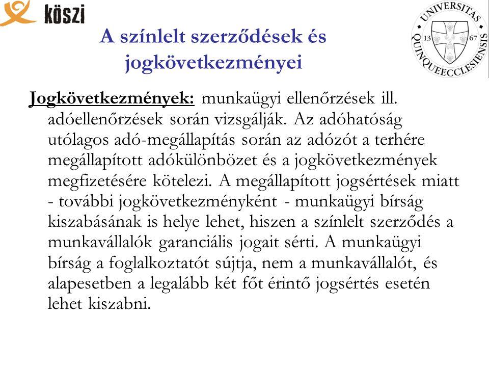 A színlelt szerződések és jogkövetkezményei Jogkövetkezmények: munkaügyi ellenőrzések ill.