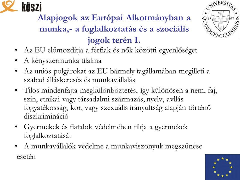 Alapjogok az Európai Alkotmányban a munka,- a foglalkoztatás és a szociális jogok terén I.