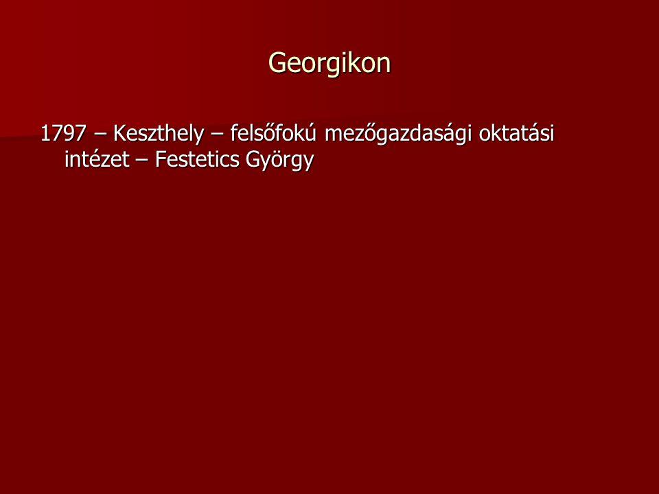 Georgikon 1797 – Keszthely – felsőfokú mezőgazdasági oktatási intézet – Festetics György